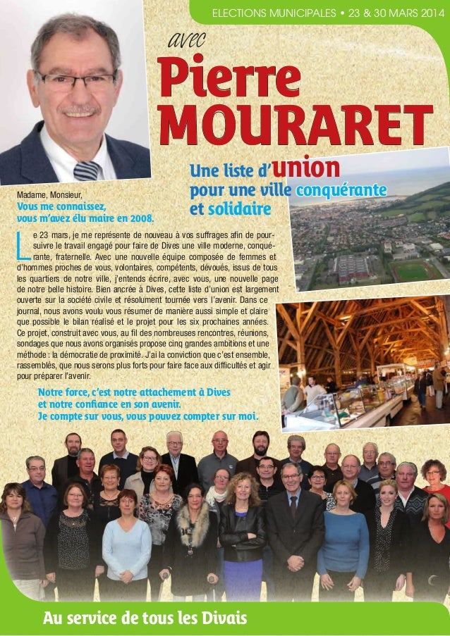 ELECTIONS MUNICIPALES • 23 & 30 MARS 2014  avec  Pierre MOURARET Madame, Monsieur,  Vous me connaissez, vous m'avez élu ma...