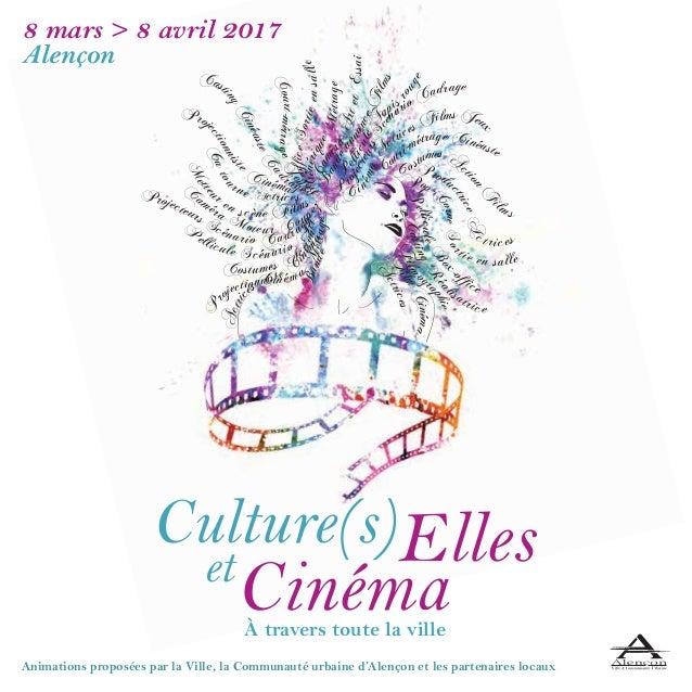 Animations proposées par la Ville, la Communauté urbaine d'Alençon et les partenaires locaux Ci némaA ctrices Films Jeux P...