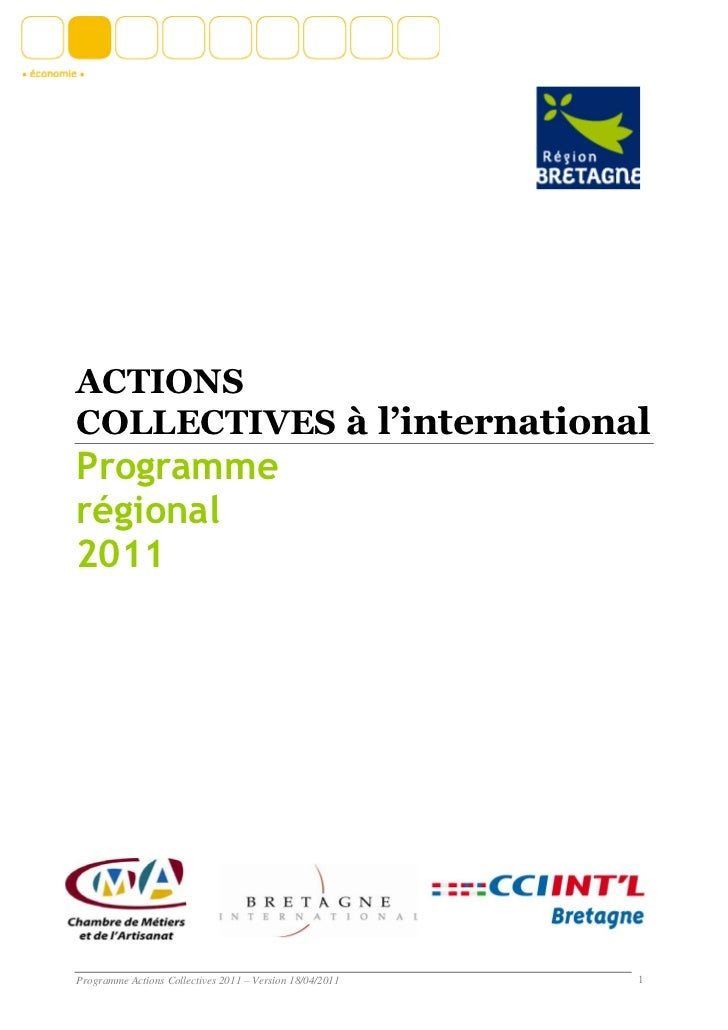 ACTIONSCOLLECTIVES à l'internationalProgrammerégional2011Programme Actions Collectives 2011 – Version 18/04/2011   1