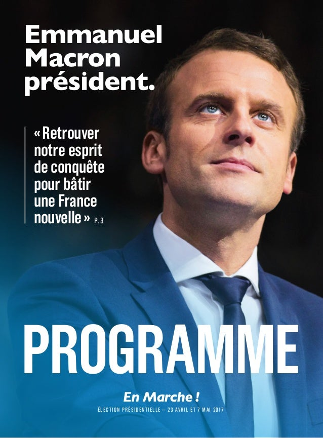 PROGRAMME «Retrouver notre esprit de conquête pour bâtir une France nouvelle» P.3 ÉLECTION PRÉSIDENTIELLE—23 AVRIL ET ...