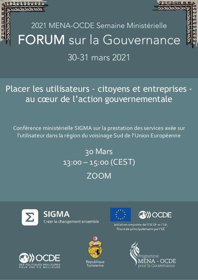 Placer les utilisateurs - citoyens et entreprises - au cœur de l'action gouvernementale Conférence ministérielle SIGMA sur...