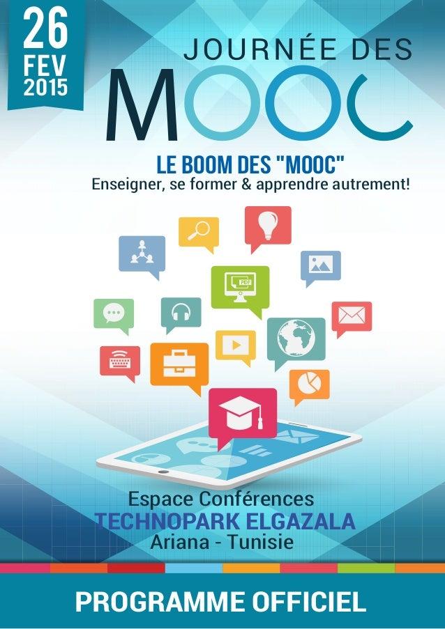 """Le BOOM des """"MOOC"""" Enseigner, se former & apprendre autrement! TECHNOPARK ELGAZALA Espace Conférences Ariana - Tunisie 26 ..."""