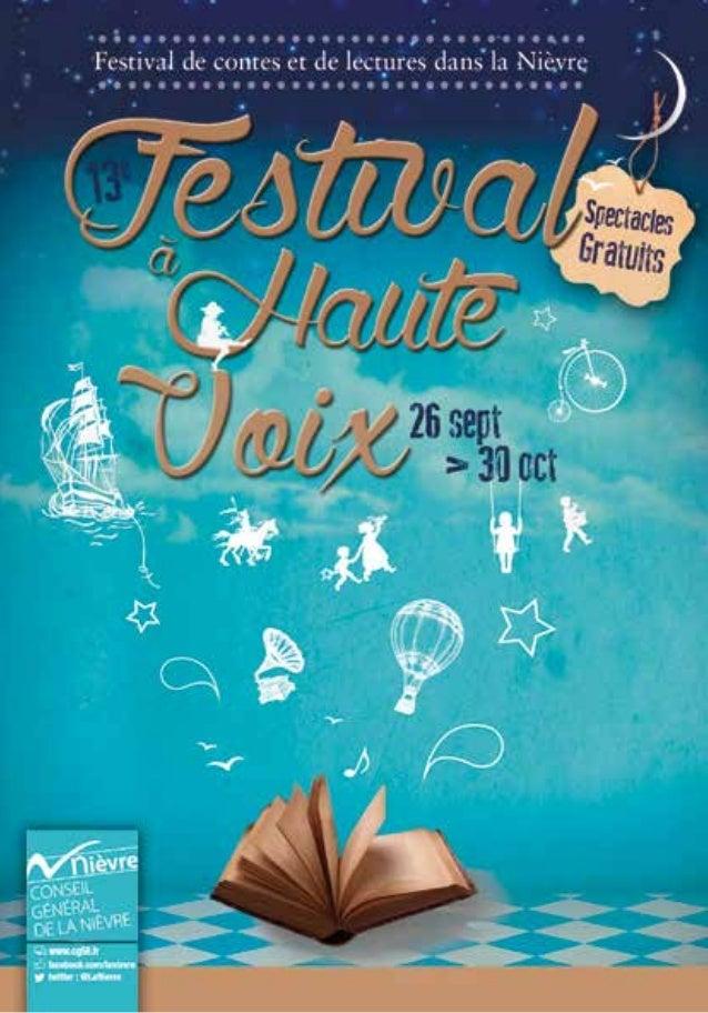 • 2 •  13 ans que le Festival  « A Haute Voix »  parcourt la Nièvre l'automne  venu.  13 ans de voyages en lecture,  de co...
