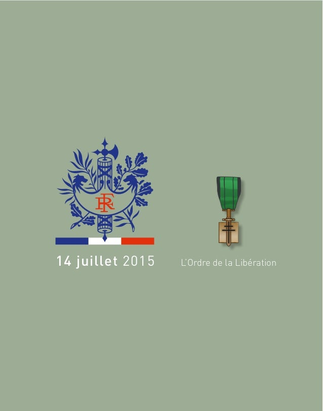 14 juillet 2015 L'Ordre de la Libération