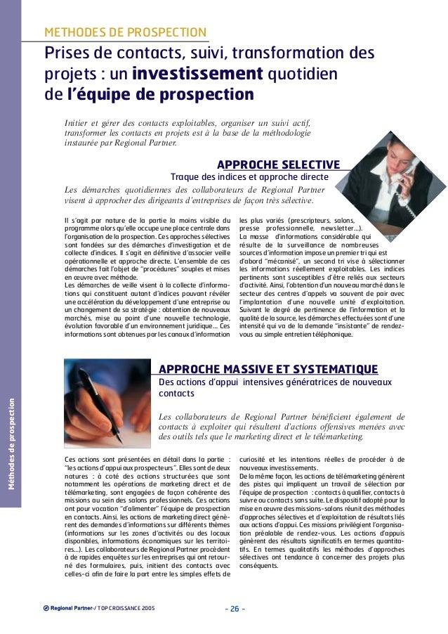 METHODES DE PROSPECTION  Prises de contacts, suivi, transformation des projets : un investissement quotidien de l'équipe d...