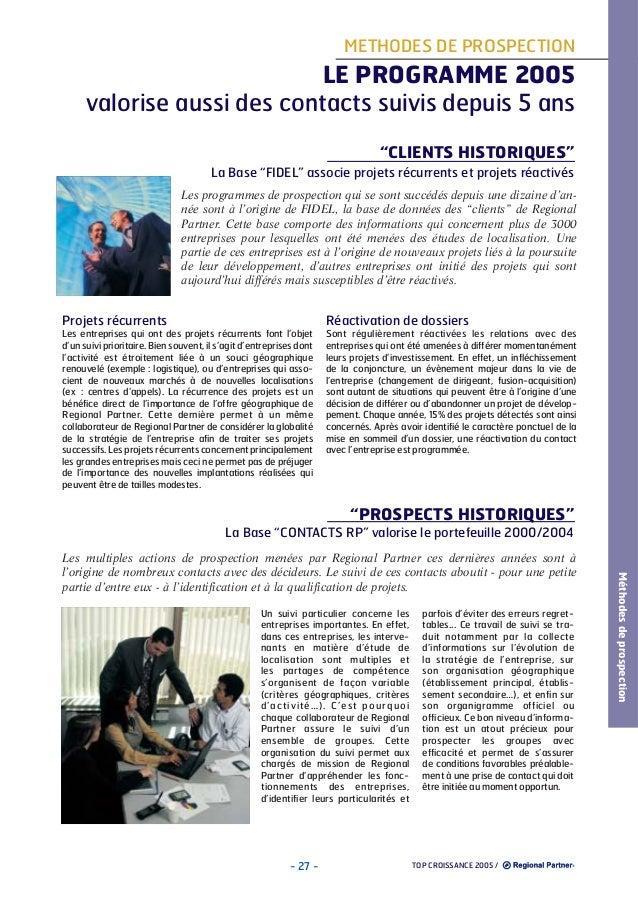 """METHODES DE PROSPECTION  LE PROGRAMME 2005 valorise aussi des contacts suivis depuis 5 ans """"CLIENTS HISTORIQUES"""" La Base """"..."""