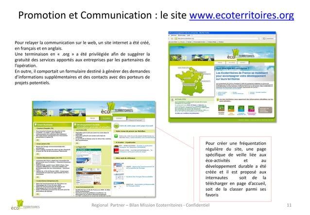 Promotion et Communication : le site www.ecoterritoires.org Pour relayer la communication sur le web, un site internet a é...