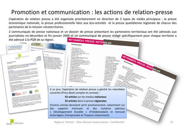 Promotion et communication : les actions de relation-presse L'opération de relation presse a été organisée prioritairement...
