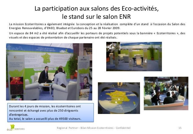 La participation aux salons des Eco-activités, le stand sur le salon ENR La mission Ecoterritoires a également intégrée la...