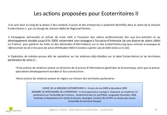 Les actions proposées pour Ecoterritoires II Le suivi tout au long de la phase 2 des contacts à suivre et des entreprises...