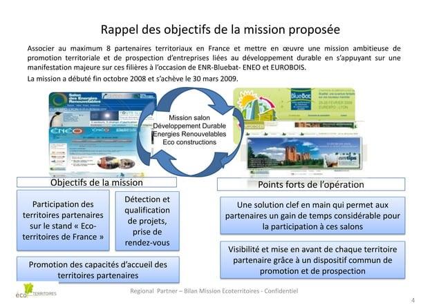 Rappel des objectifs de la mission proposée Associer au maximum 8 partenaires territoriaux en France et mettre en œuvre un...