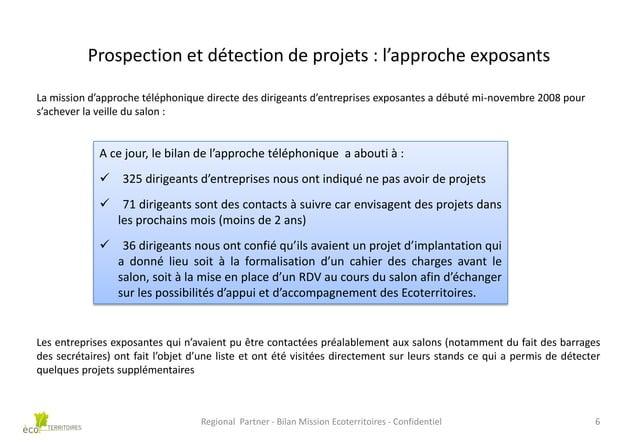 Prospection et détection de projets : l'approche exposants La mission d'approche téléphonique directe des dirigeants d'ent...