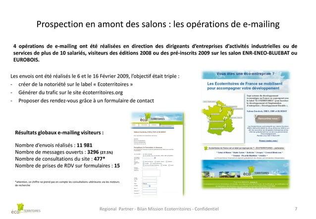 Prospection en amont des salons : les opérations de e-mailing 4 opérations de e-mailing ont été réalisées en direction des...