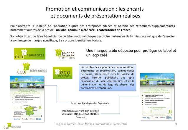 Promotion et communication : les encarts et documents de présentation réalisés Pour accroître la lisibilité de l'opération...