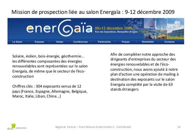 Mission de prospection liée au salon Energaïa : 9-12 décembre 2009  Solaire, éolien, bois-énergie, géothermie... les diffé...