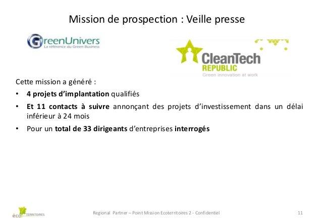 Mission de prospection : Veille presse  Cette mission a généré : • 4 projets d'implantation qualifiés • Et 11 contacts à s...