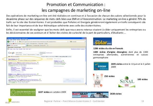 Promotion et Communication : les campagnes de marketing on-line Des opérations de marketing on-line ont été réalisées en c...