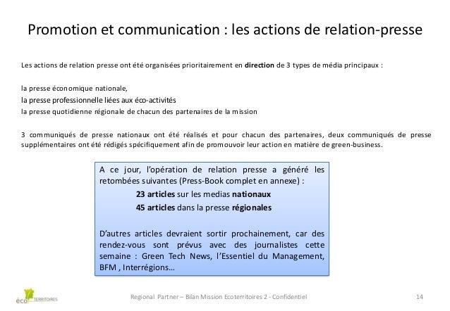Promotion et communication : les actions de relation-presse Les actions de relation presse ont été organisées prioritairem...