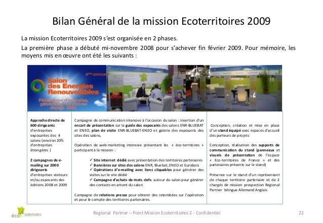 Bilan Général de la mission Ecoterritoires 2009 La mission Ecoterritoires 2009 s'est organisée en 2 phases. La première ph...