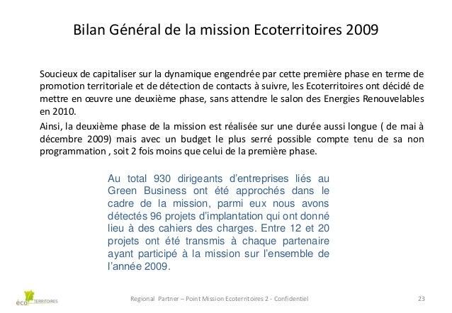 Bilan Général de la mission Ecoterritoires 2009 Soucieux de capitaliser sur la dynamique engendrée par cette première phas...