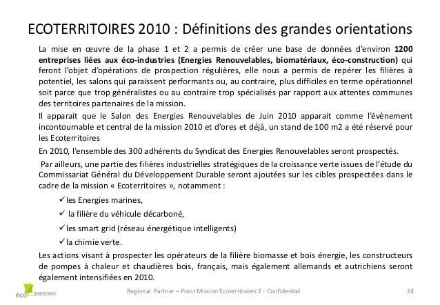 ECOTERRITOIRES 2010 : Définitions des grandes orientations La mise en œuvre de la phase 1 et 2 a permis de créer une base ...