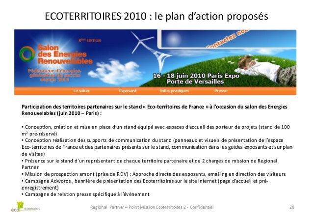 ECOTERRITOIRES 2010 : le plan d'action proposés  Participation des territoires partenaires sur le stand « Eco-territoires ...