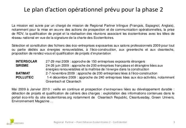 Le plan d'action opérationnel prévu pour la phase 2 La mission est suivie par un chargé de mission de Regional Partner tri...