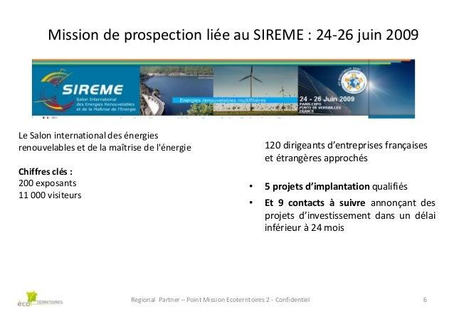 Mission de prospection liée au SIREME : 24-26 juin 2009  Le Salon international des énergies renouvelables et de la maîtri...