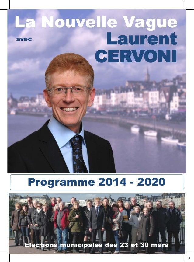 La Nouvelle Vague Avec Laurent CERVONIProgramme 2014 - 2020 avec Laurent CERVONI Elections municipales des 23 et 30 mars L...