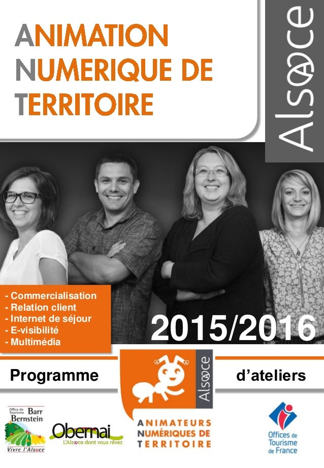 2015/2016 Programme d'ateliers - Commercialisation - Relation client - Internet de séjour - E-visibilité - Multimédia