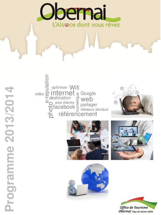 Programme2013/2014numériqueréférencementinternetréseaux sociauxphotoGooglefacebookwebdestinationavis clientspartagervidéoe...