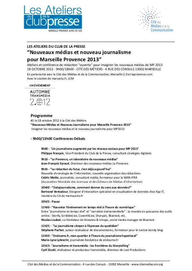 """LES ATELIERS DU CLUB DE LA PRESSE""""Nouveaux médias et nouveau journalisme pour Marseille Provence..."""