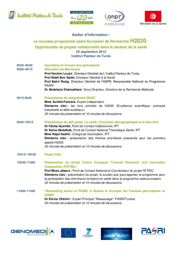 Ministère de la Santé Atelier d'Information : Le nouveau programme cadre Européen de Recherche H2020 : Opportunités de pro...