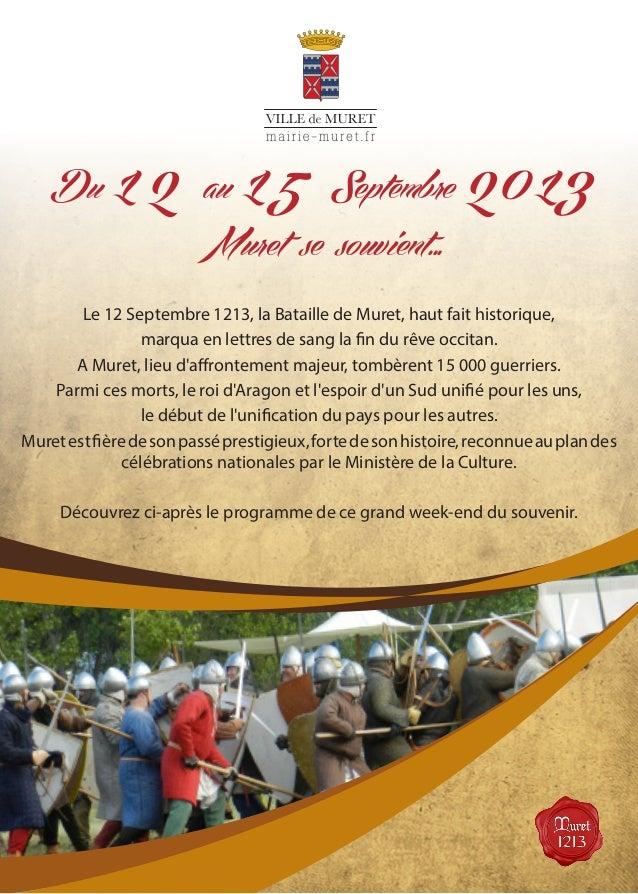 Du 12 au 15 Septembre 2013 Muret se souvient... Le 12 Septembre 1213, la Bataille de Muret, haut fait historique, marqua e...