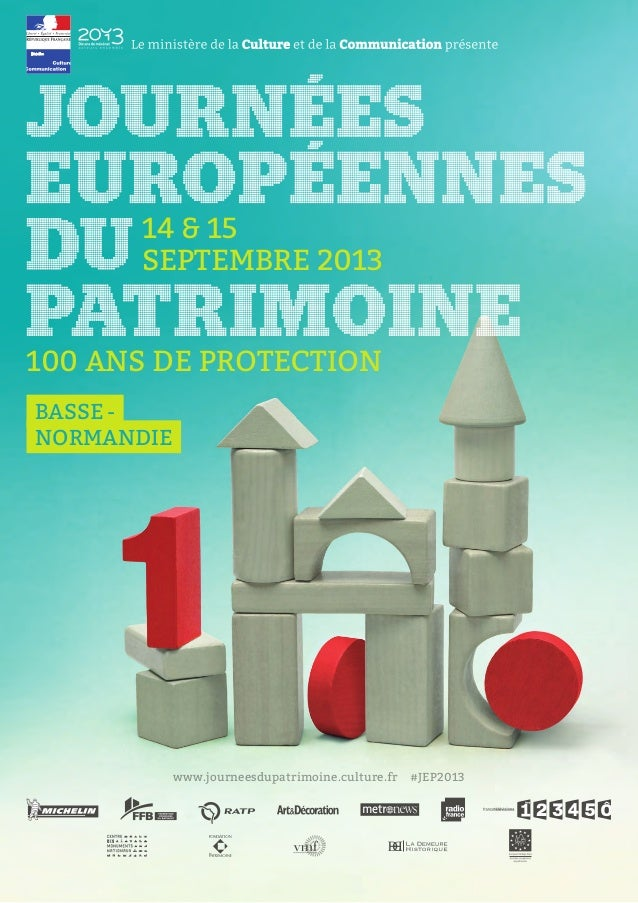 14 & 15 SEPTEMBRE 2013 100 ANS DE PROTECTION www.journeesdupatrimoine.culture.fr #JEP2013 BASSE- NORMANDIE