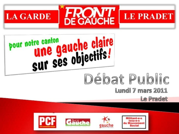 Débat Public<br />Lundi 7 mars 2011<br />Le Pradet<br />