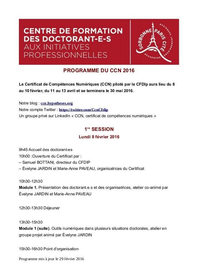 PROGRAMME DU CCN 2016 Le Certificat de Compétences Numériques (CCN) piloté par le CFDIp aura lieu du 8 au 10 février, du 1...