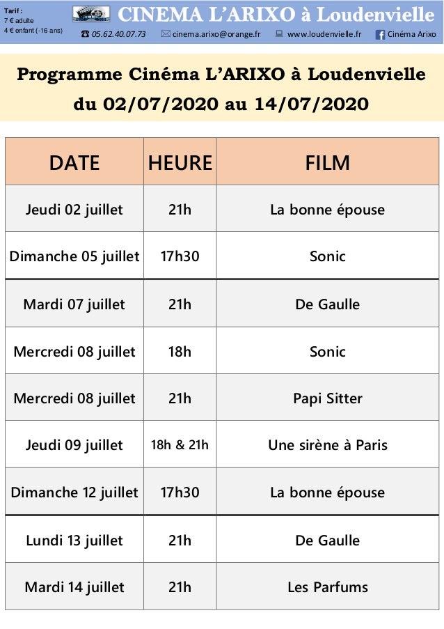 DATE HEURE FILM Jeudi 02 juillet 21h La bonne épouse Dimanche 05 juillet 17h30 Sonic Mardi 07 juillet 21h De Gaulle Mercre...