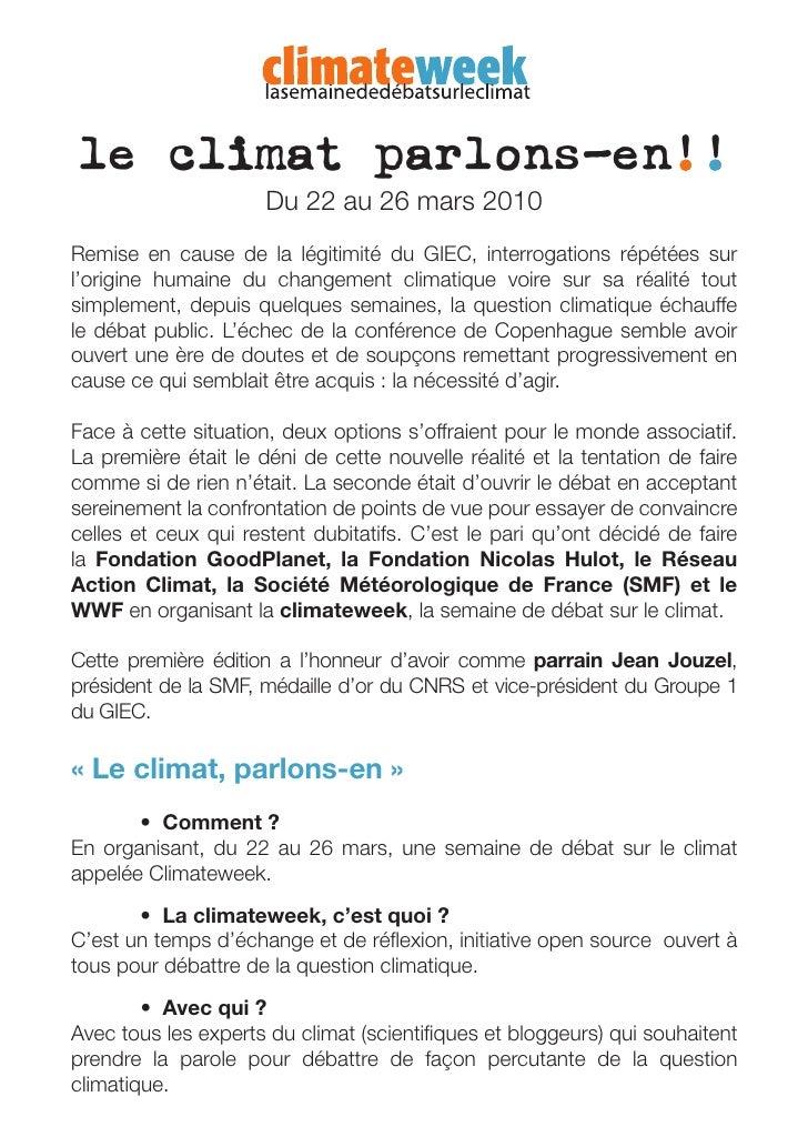 le climat parlons-en!!                       Du 22 au 26 mars 2010 Remise en cause de la légitimité du GIEC, interrogation...