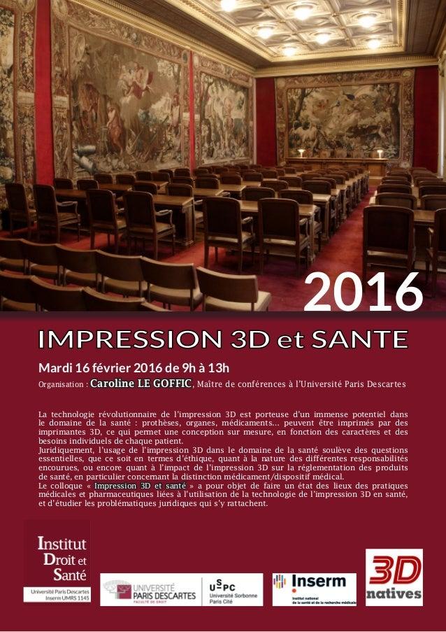 Mardi 16 février 2016 de 9h à 13h Organisation : Caroline LE GOFFIC, Maître de conférences à l'Université Paris Descartes ...