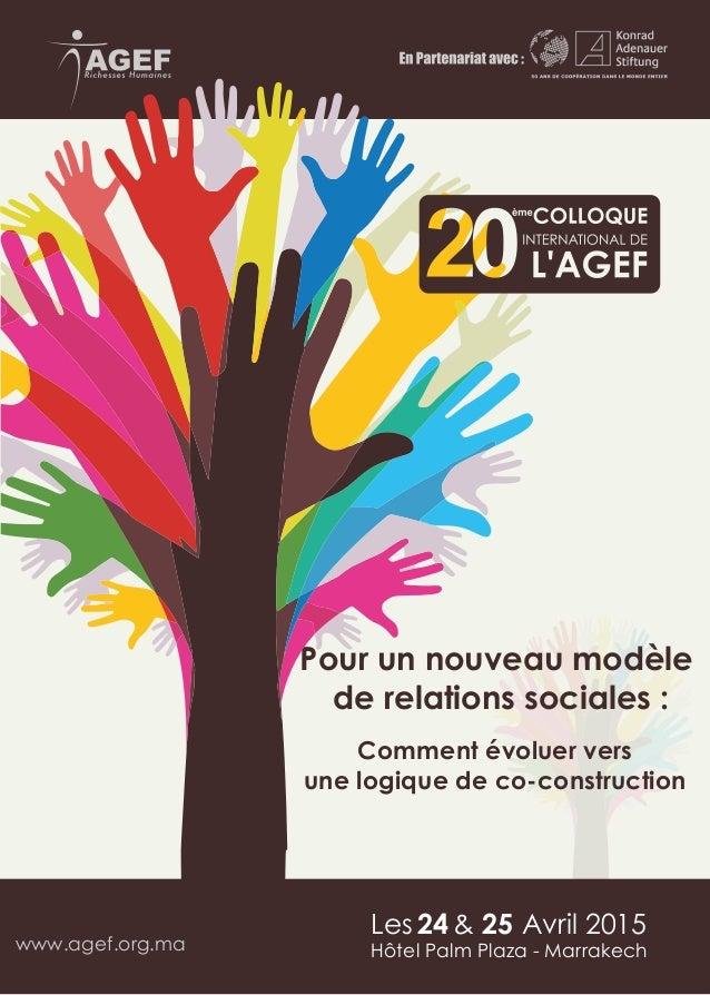 Comment évoluer vers une logique de co-construction Pour un nouveau modèle de relations sociales : www.agef.org.ma Les 24 ...