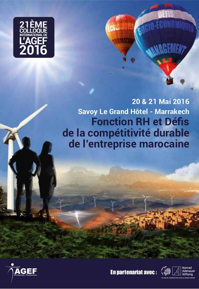 20 & 21 Mai 2016 Savoy Le Grand Hôtel - Marrakech Fonction RH et Défis de la compétitivité durable de l'entreprise marocain...