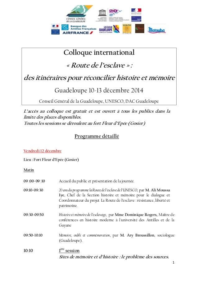 1  Colloque international  « Route de l'esclave » :  des itinéraires pour réconcilier histoire et mémoire  Guadeloupe 10-1...