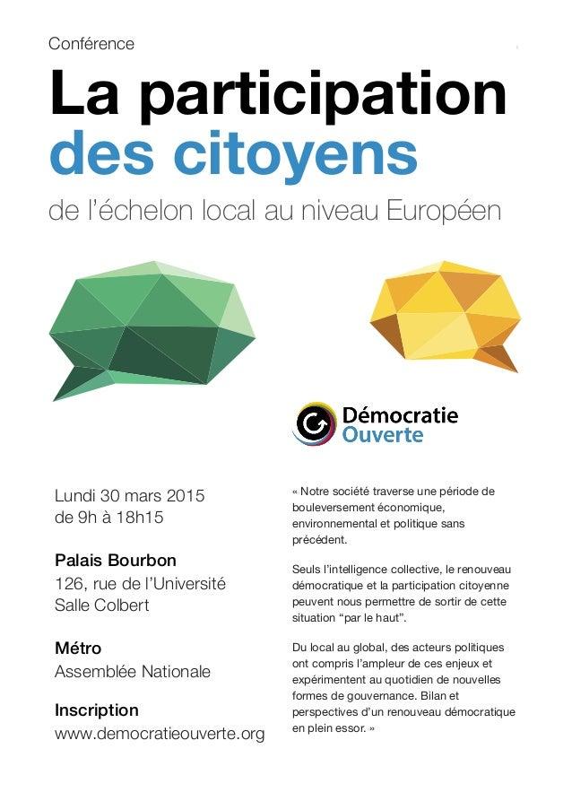 Conférence La participation des citoyens  Inscription obligatoire sur www.democratieouverte.org*Invitation en cours de va...