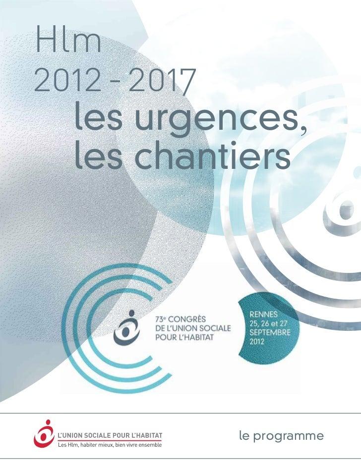 Hlm2012 - 2017  les urgences,  les chantiers           le programme