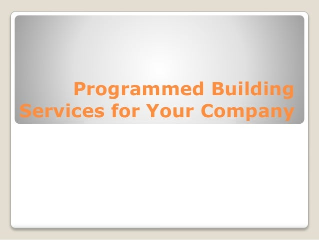 Programmed Building Services for Your Company