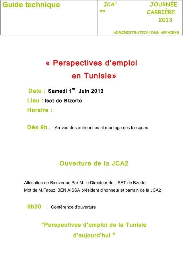 « Perspectives d'emploien Tunisie»Date : Samedi 1erJuin 2013Lieu : Iset de BizerteHoraire :Dès 9h : Arrivée des entreprise...