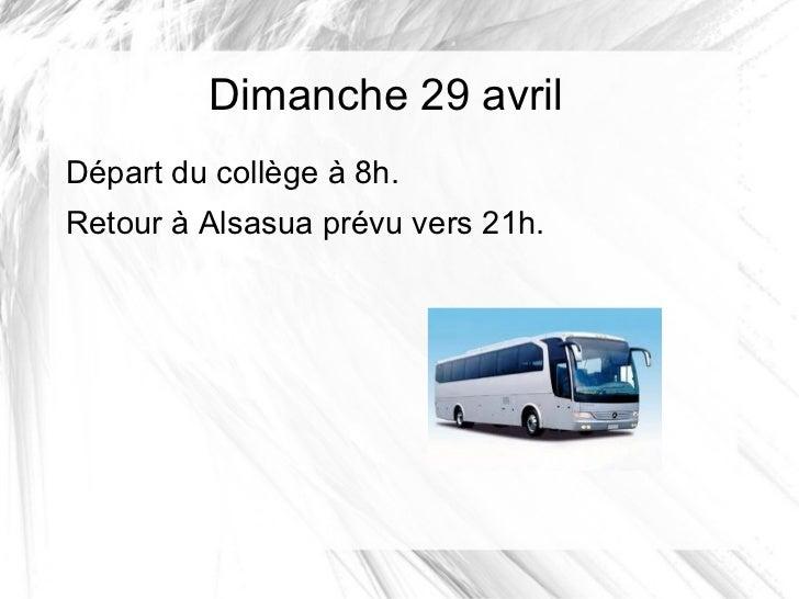 Dimanche 29 avrilDépart du collège à 8h.Retour à Alsasua prévu vers 21h.