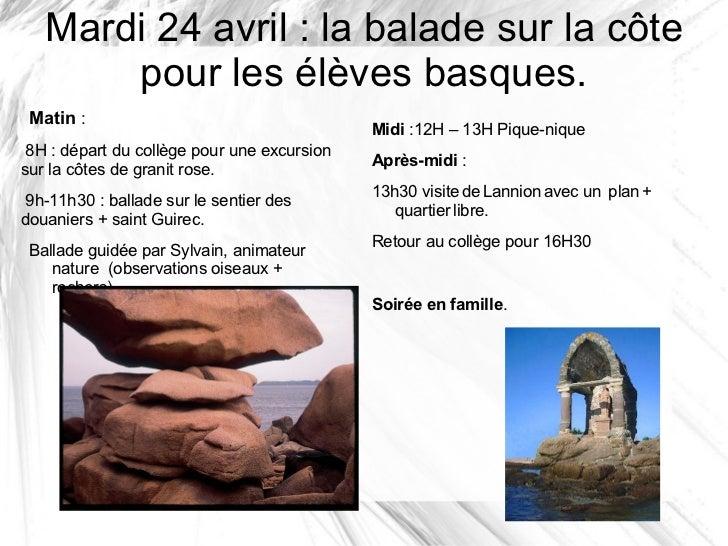Mardi 24 avril : la balade sur la côte       pour les élèves basques. Matin :                                             ...