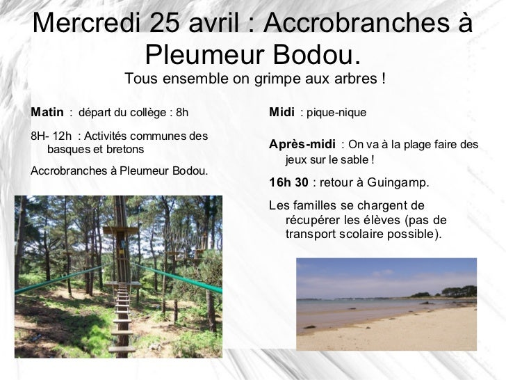 Mercredi 25 avril : Accrobranches à        Pleumeur Bodou.                 Tous ensemble on grimpe aux arbres !Matin : dép...
